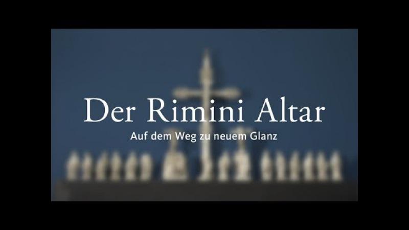 Der Rimini Altar Auf dem Weg zu neuem Glanz