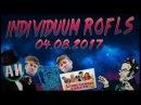 INDIVIDUUM ROFLS FROM 04.08.2017 STREAM