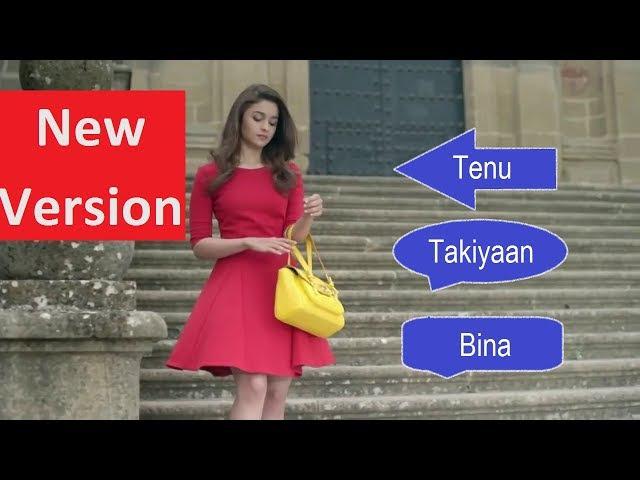 Tenu Takiya bina tenu takya bina ni dil rajda muhallay wichon kooch na kari latest hd video song