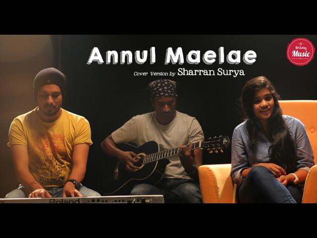Annul Maelae Cover by Sharran Surya Vaaranam Aayiram