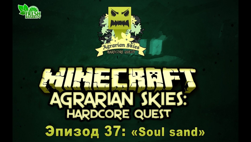Minecraft 1.6.4 Agrarian Skies S2E37 - Soul sand