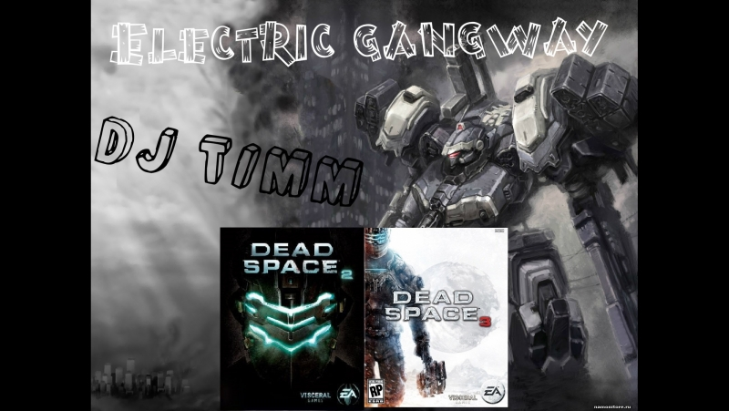 Dead Space - Dj TIMM – Electric gangway - (by Faun Steel)