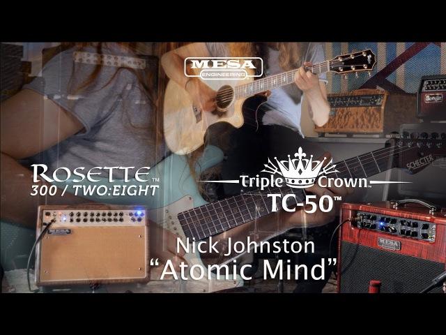 """Tone Sessions Nick Johnston – Rosette® Combo TC-50™ Combo – """"Atomic Mind"""""""