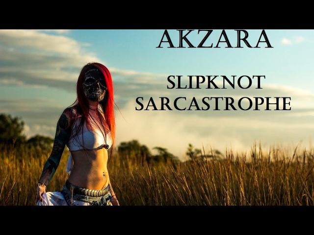 Akzara - Slipknot - Sarcastrophe