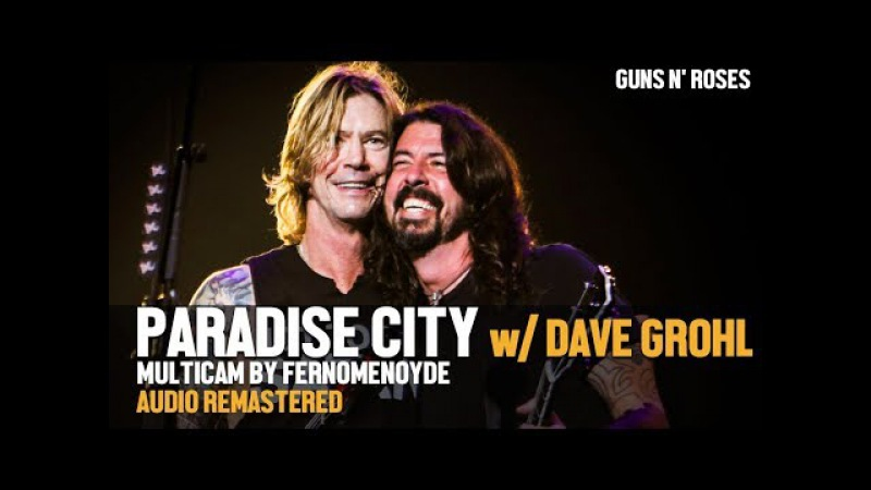 Guns N' Roses   Paradise City (with Dave Grohl) NITLT Tour (remastered audio-multicam)