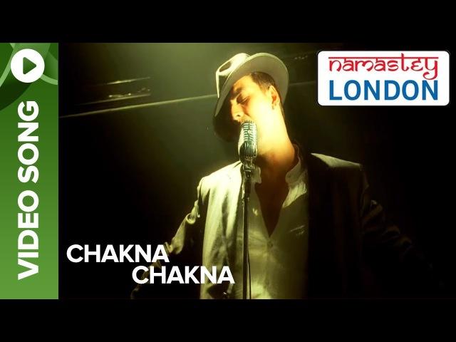 Chakna Chakna Official Video Song Namastey London Akshay Kumar Katrina Kaif