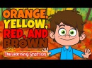Orange Yellow Red and Brown Seasons Songs for Kid Kids Color Songs By The Learning Station