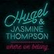 HUGEL, Jasmine Thompson - Where We Belong
