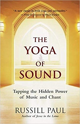 The Yoga of Sound Healing and Enlightenment Through the Sacred Practice of Mantra