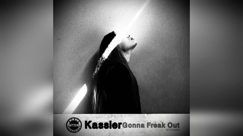 Kassier Gonna Freak Out Original Mix Techno Technomusic Tech DJ Mixes Sets new Musiс mtdnaudio Sound music techn