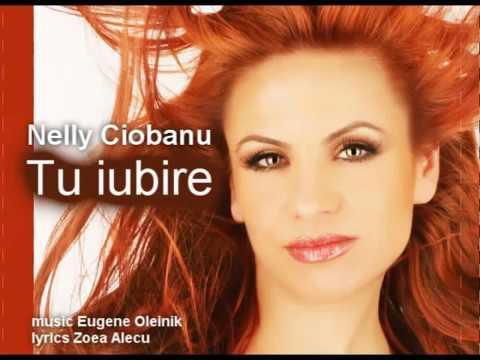 Nelly Ciobanu Tu Iubire