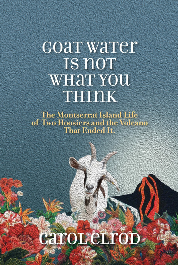 Goat Water Is Not What You Thin - Carol Elrod