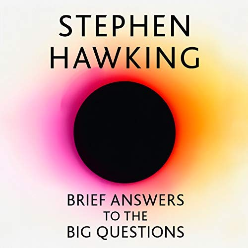 Stephen Hawking, Brief Answers to the Big Questions
