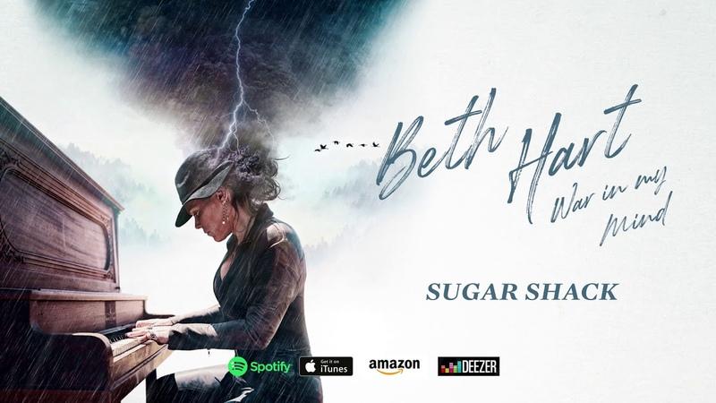 Beth Hart - Sugar Shack (War In My Mind)