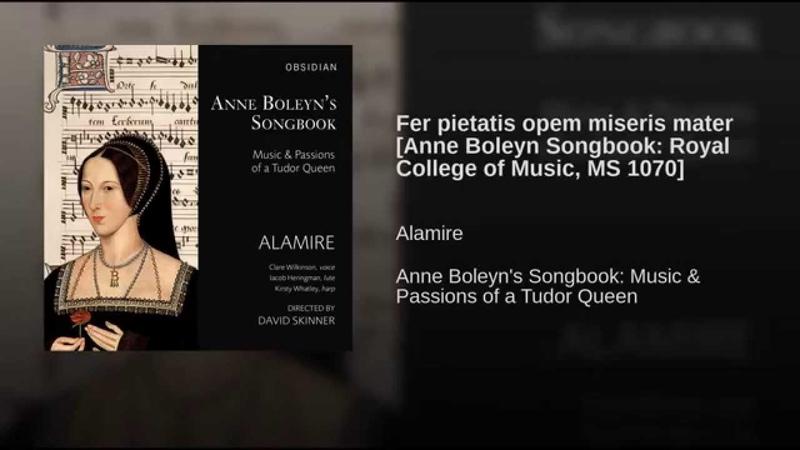 Fer pietatis opem miseris mater Anne Boleyn Songbook Royal College of Music MS 1070