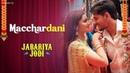 Macchardani Jabariya Jodi Sidharth Malhotra Parineeti Chopra Vishal Mishra Jyotica Tangri