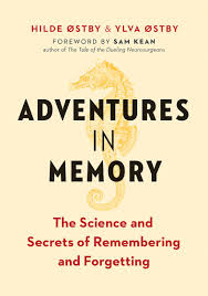 Adventures in Memory The Science and Secrets of Remembering and Forgetting