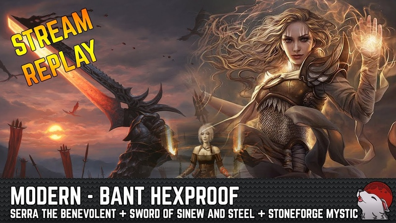 Modern Bant Hexproof Stoneforge Mystic Sword of Sinew and Steel Serra the Benevolent
