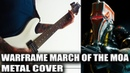 Warframe - March Of The Moa Metal Cover - Warframe Corpus Battle Music Cover