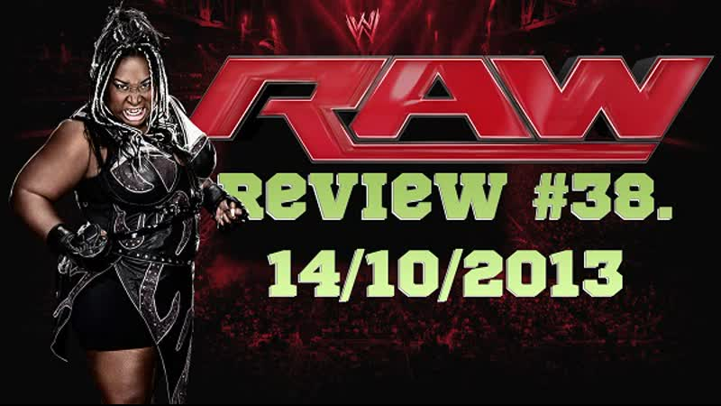 RAW Review 38 14 10 2013