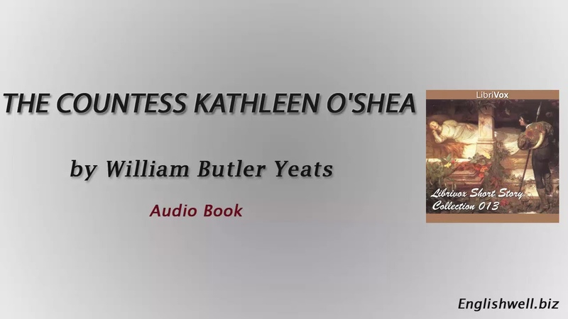 The Countess Kathleen O'Shea by William Butler Yeats
