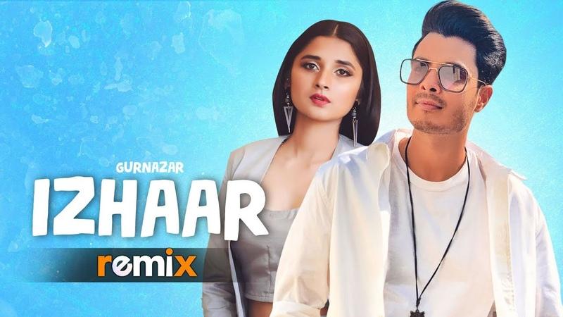 Izhaar Remix Gurnazar Kanika Maan AL Production Latest Remix Songs 2019