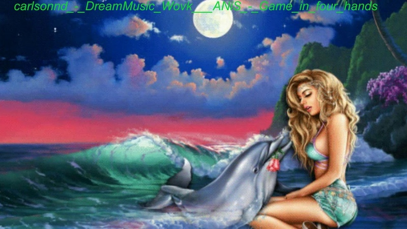Carlsonnd DreamMusic Wovk ANiS Game in four hands