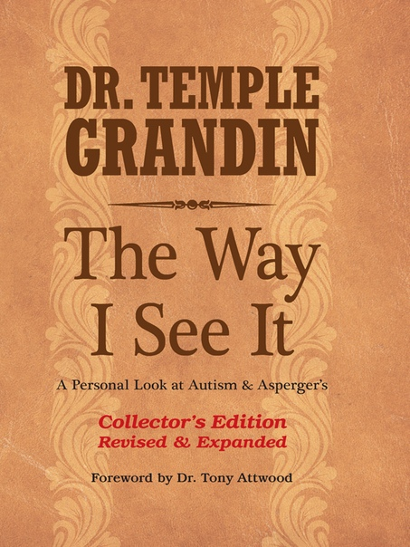 The Way I See It A Personal Look at Autism & Asperger's 32 New Subject Revised & Expanded, 4th Edition