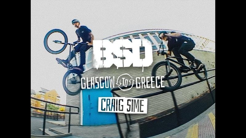 BSD BMX - Craig Sime - Glasgow to Greece