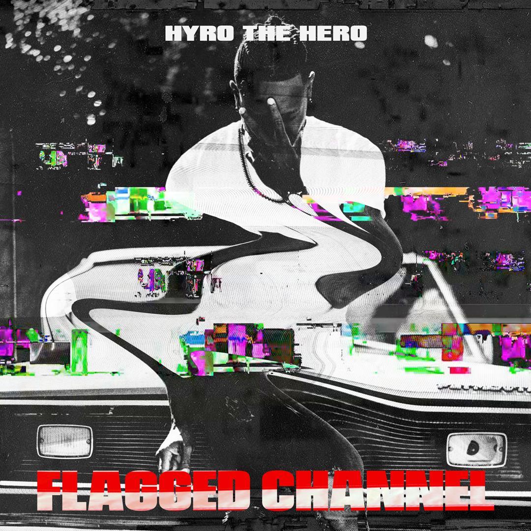 Hyro Da Hero - Flagged Channel