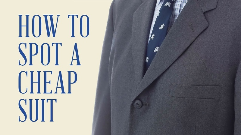 How To Spot A Cheap Suit - Gentleman's Gazette