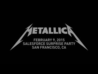 Metallica - 2015.02.09 - San Francisco, CA, USA (Pier 48) (Secret Show) - (Multi-Cam Full HD)
