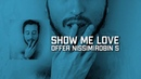 Show Me Love - offer nissim feat robin s