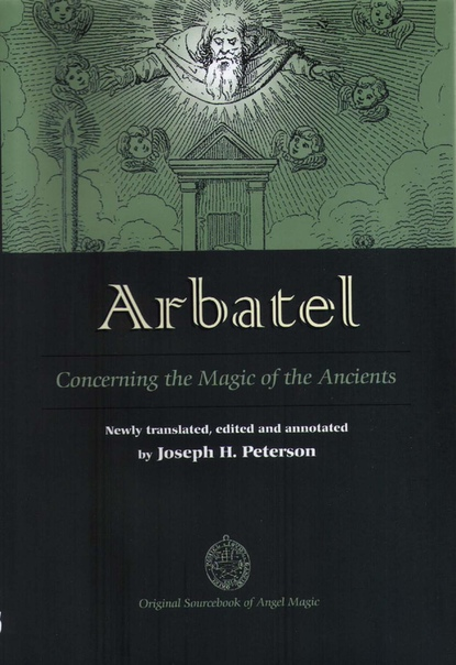 Arbatel Concerning the Magic of Ancients Original Sourcebook of Angel Magic by Joseph H
