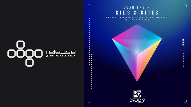 PREMIERE Juan Erbin Kids Kites Evegrem Vs Ivan Aliaga Remix Droid9