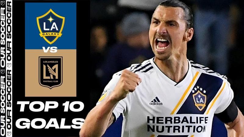 Top 10 LA Galaxy vs LAFC Goals