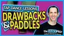 Tap Dance Lessons for Beginners - Drawbacks Paddles
