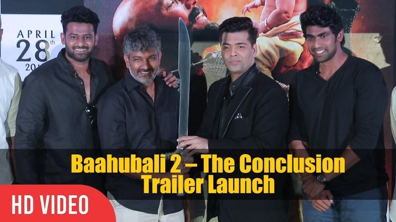 UNCUT Baahubali 2 The Conclusion Official Trailer Launch Prabhas S S Rajamouli Rana Karan
