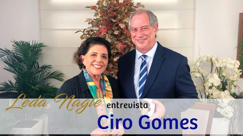 CIRO GOMES FALOU DE TUDO E DE TODOS COMENTE AGORA LEDA NAGLE