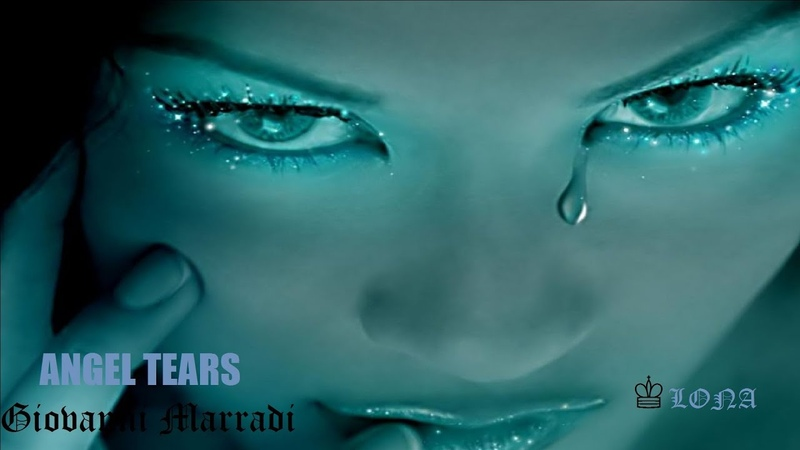 LONA 💙 ANGEL TEARS 💙 Giovanni Marradi