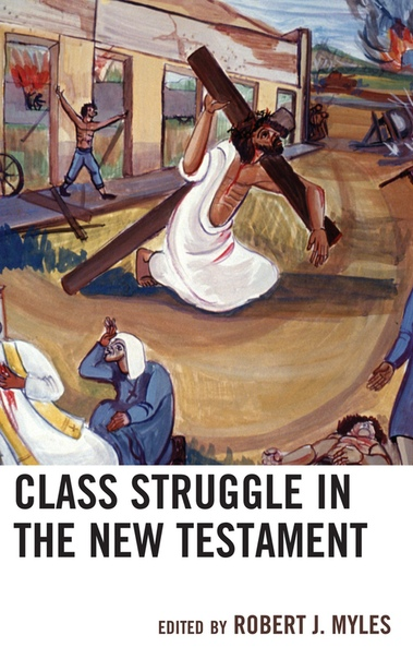 Class Struggle in the New Testa - Robert J