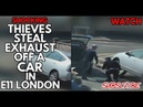 (Shocking) Thieves Steal Exhaust Off A Car In Broad Day Light In Leytonstone
