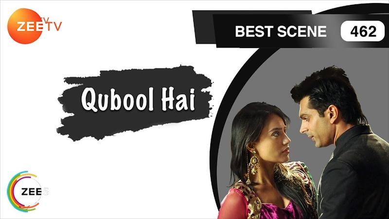Qubool Hai Hindi Serial Ep 462 Surbhi jyoti Karan Singh Grover Best Scene Zee TV