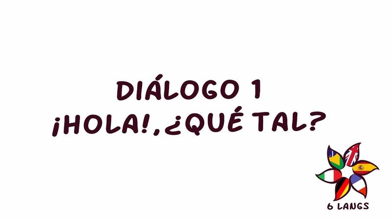 Diálogo 1 ¡Hola!, ¿qué tal (A1)