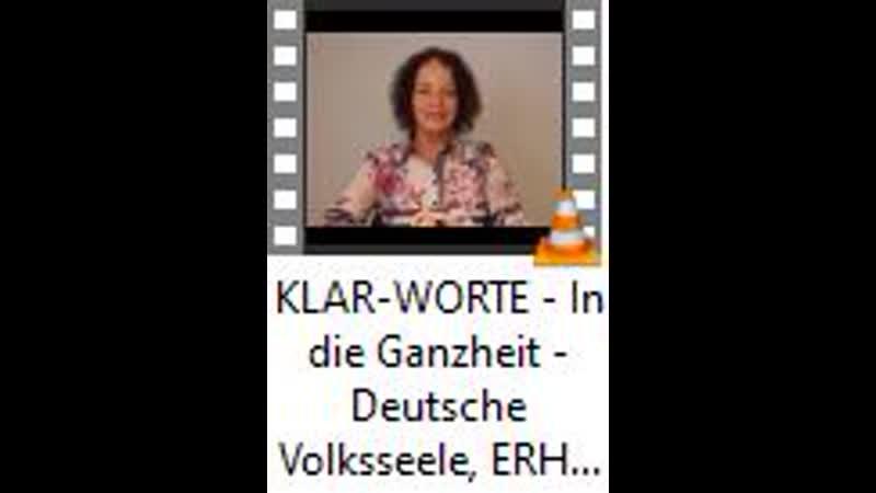 KLAR-WORTE - In die Ganzheit - Deutsche Volksseele, ERHEBE DICH!