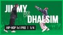 JIMMY VS DHALSIM 1x1 PRO 1 4 HIP-HOP VIBE BATTLE 2019 |