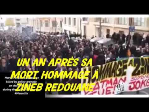 MARSEILLE LA POLICE ATTAQUE L'HOMMAGE A ZINEB REDOUANE Il y a exactement un an Zineb Redouane1 12