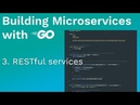 Building Microservices with Go 3 RESTful services