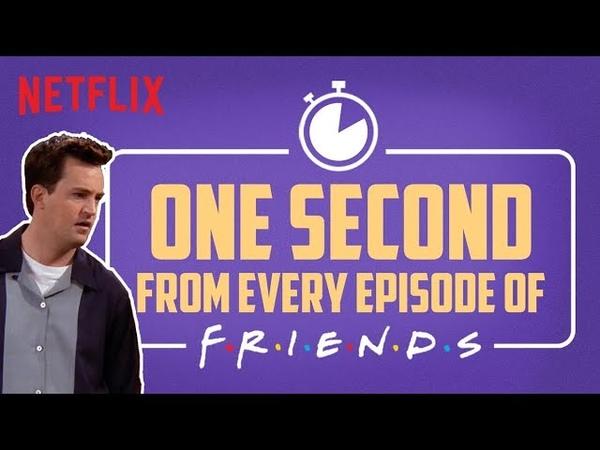 One second from every episode of F R I E N D S Netflix