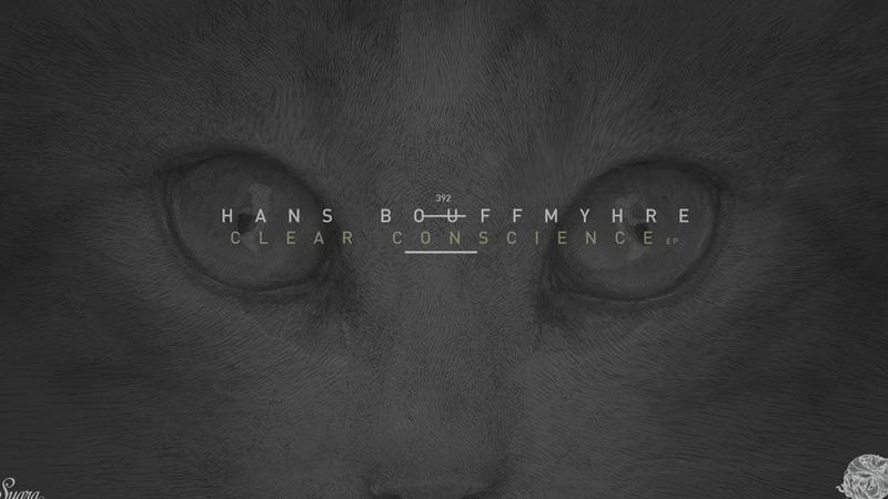 Hans Bouffmhyre Clear Conscience Original Mix Suara